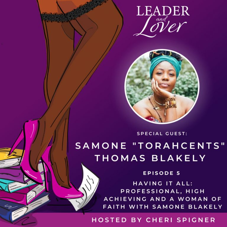 Having It All: Professional, High Achieving and A Woman of Faith with Samone Blakely